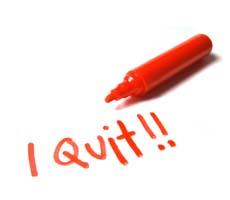 I Quit!!